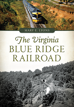 The Virginia Blue Ridge Railroad by Mary E. Lyons