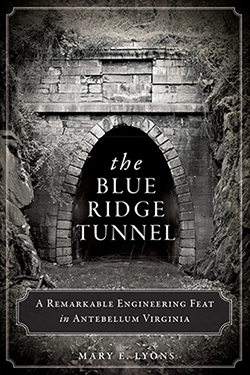 The Blue Ridge Tunnel by Mary E. Lyons